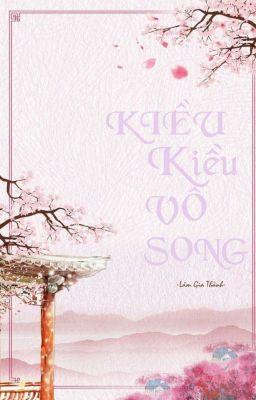 Kiều Kiều Vô Song | Lâm Gia Thành