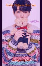 Teddy where are you? (tk)  by uts26082000