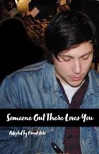 Someone Out There Loves You (Adopted by Frank Iero) by noodlespud