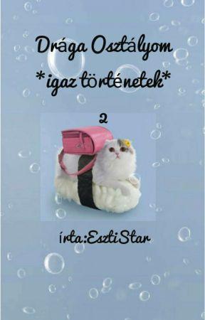 Drága Osztályom... *igaz történetek...* 2. by EsztiStar