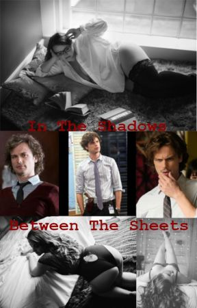In The Shadows, Between The Sheets ~ Spencer Reid ~ by seawitchandabitch