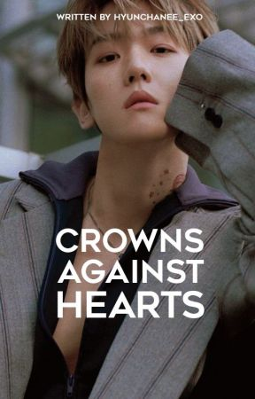 Crowns Against Hearts by hyunchanee_exo