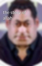 the story of allah by beef_thundercock