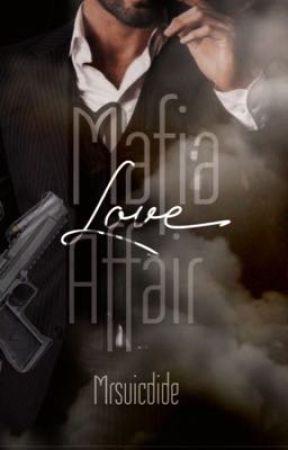 Mafia Love Affair  by MRSUICDIDE