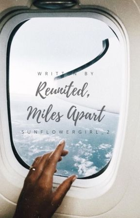 Reunited, Miles Apart|On Hold by hazelvictoriawrites