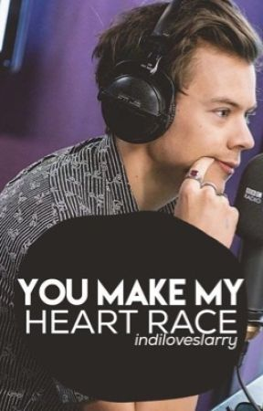 You make my heart race L. S.  by indiloveslarry