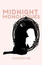 Midnight Monologues by peachxvision
