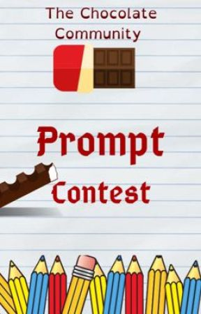 The Chocolate Prompt Contest by ChocolateCommunity