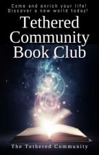 Tethered Community Book Club {Open} by TheTetheredCommunity