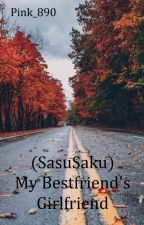 My Bestfriend's Girlfriend (SasuSaku) by Pink_890