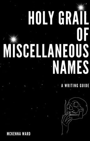 Holy Grail of Miscellaneous Names by FangirlCrossing