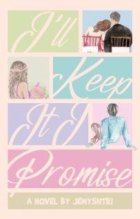 I'll Keep It, I Promise (Teenage Dreams #1) cover