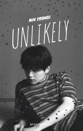 Unlikely (Yoongi x Reader) by btsgotjams27
