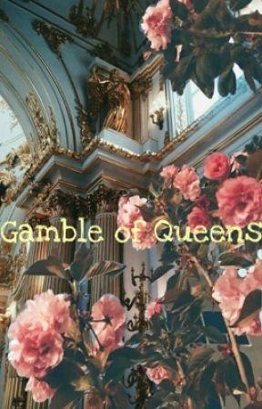 Gamble of Queens  by Enomi_4