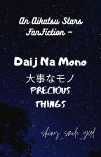 An Aikatsu Stars FanFiction- 大事なモノ |Daji na Mono| Precious Things by shiny_smile_girl