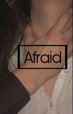 Afraid by yasientate02