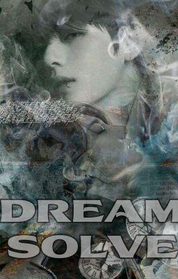 Đọc truyện [BTS] Dream Solve
