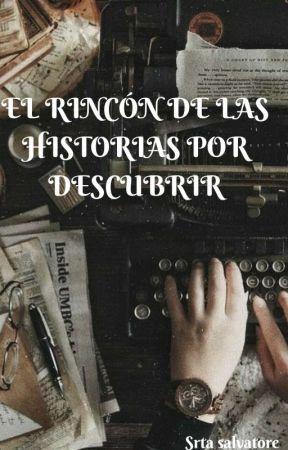El rincón de las historias por descubrir by SrtaSalvatorex