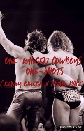 """One-Winged Cowboys One-Shots (Kenny Omega x """"Hangman"""" Adam Page) by OmegaxPage1-228"""