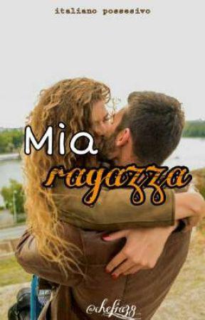 Mia ragazza-Livro 1 da série:Italiano possesivo  by chefia_38