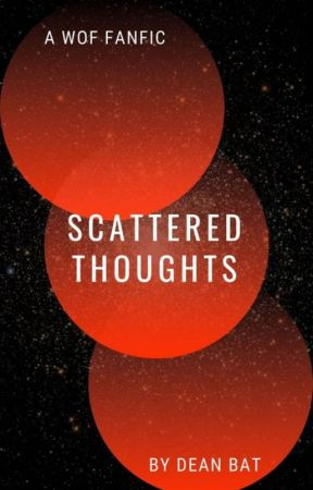 Scattered Thoughts by DeanBat