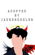 adopted by jaden hossler by sCaReDpOtTaH1