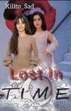 Lost In Time (Camren G!P) 2° Temporada  cover