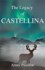 The Legacy of Castellina by thehallowist234