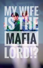 My Wife is The Mafia Lord!? by haenami24