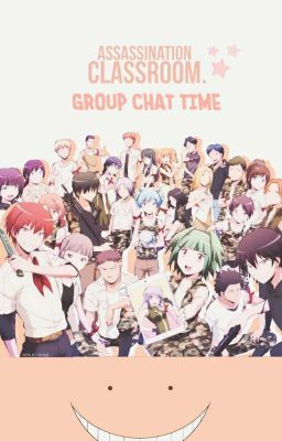 『Transfic   Assassination Classroom: Group Chat Time』