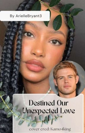 Destined Our Unexpected Love by ArielleBryant3