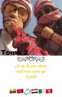Tome 2 «Je Ne T'ai Pas Choisie C'est Mon Cœur Qui L'a Fait » cover