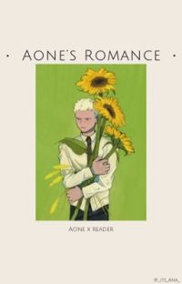 Aone's Romance || Aone Takanobu x Reader cover