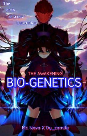THE AWAKENING: BIO-GENETICS #Series 1  by mrnovadyzamite79