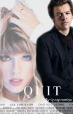 Quit (Haylor AU)  by lipaspromise