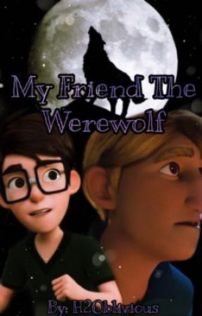 -My Friend The Werewolf- *Steve Palchuk x Elijah Pepperjack* (Steli) by H2Oblivious