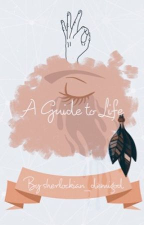 A guide for life  by sherlockian_demigod