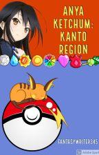 Anya Ketchum: Kanto Region by FantasyWriter345