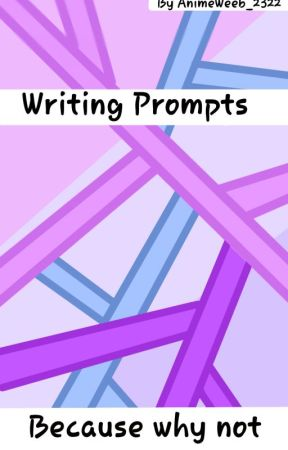 Writing Prompts! by animeweeb_2322
