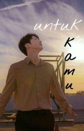 UNTUK KAMU (ON GOING) by selfiazifia_