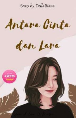 Antara Cinta dan Lara by DellaRiana