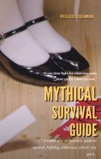 Mythical Survival Guide - The ultimate mythical OR human guide to survival. by FelixIsScreaming