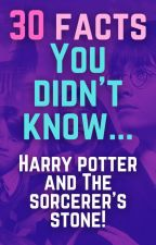 30 Facts: Harry Potter and the Sorcerer's Stone! by JonathanWong845