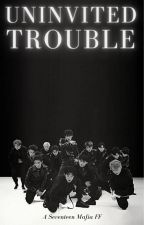 Uninvited Trouble (Seventeen Mafia FF) by PrinceDoyoungsBunny