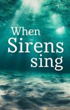 When Sirens Sing by Gallyiscute