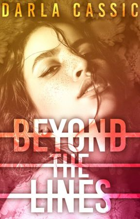 Beyond the Lines - Vol. III by DarlaCassic