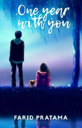 One year with you[On Going] by FaridPratama123