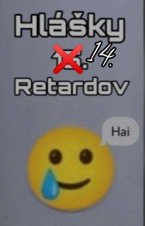 Hlášky 15. retardov by chodiaca_retardacia