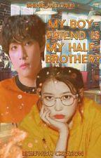 My Boyfriend Is My Half-Brother? by Binibining_Shinujii