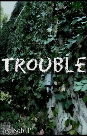 Trouble by Zarrystylik69
